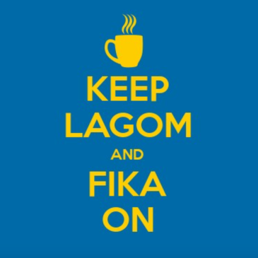 Keep Lagom and Fika On